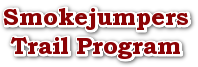 Smokejumpers Trail Program