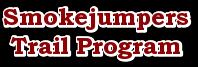 Smokejumpers Trail Program